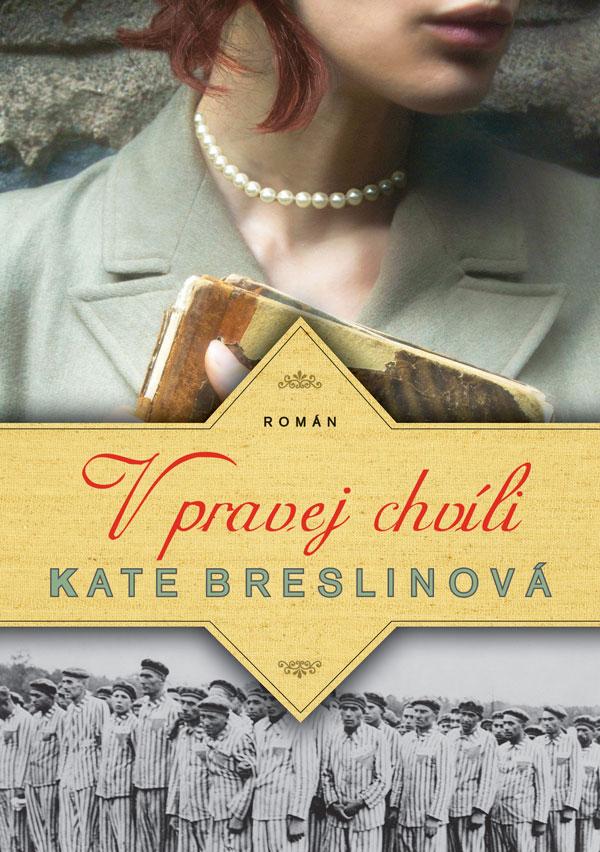Kate Breslinová, V pravej chvíli