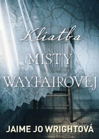 Kliatba Misty Wayfairovej 1